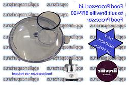 Breville BFP400 BFP450 Food Processor Lid BFP400/32 - NEW -