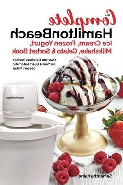 Our Complete Hamilton Beach® Ice Cream, Frozen Yogurt, Milk